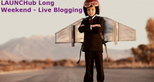 Day #1 Live Blogging – LAUNCHub Long Weekend