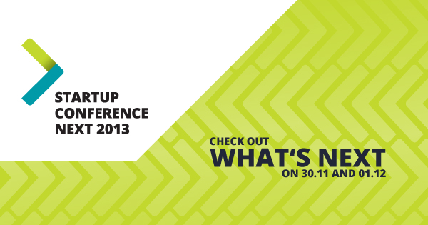 """StartUP Conference NEXT 2013"""