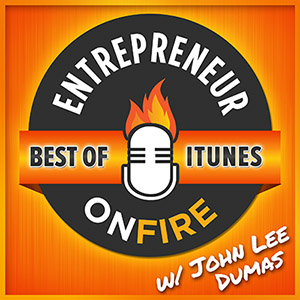 Entrepreneur On Fire (by John Lee Dumas)
