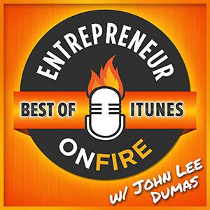 Entrepreneur On Fire (by John Lee Dumas)