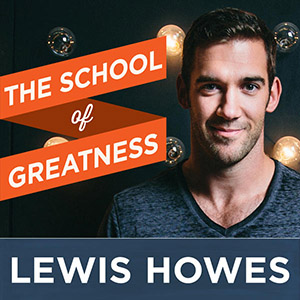 The School of Greatness (by Lewis Howes)